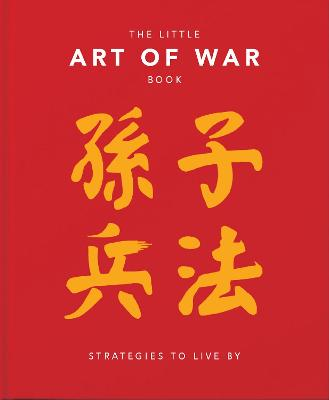 The Little Art of War Book: Strategies to Live By by Orange Hippo!