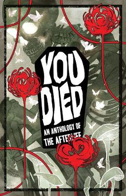 YOU DIED: An Anthology of the Afterlife by Kel McDonald
