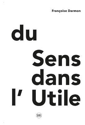 Du Sens dans l'Utile by Francoise Darmon