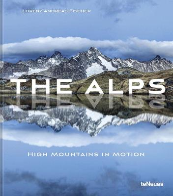 The Alps: High Mountains in Motion book