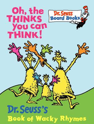 Oh, The Thinks You Can Think (Dr. Seuss Board Books) by Dr. Seuss