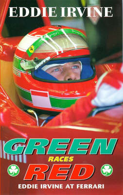 Green Races Red by Eddie Irvine
