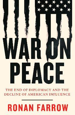 War on Peace by Ronan Farrow