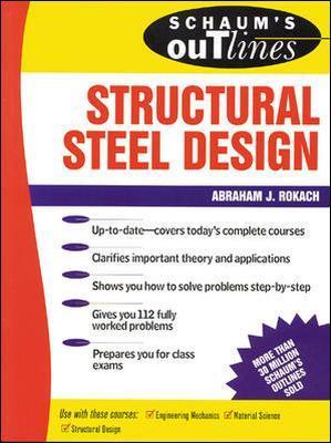 Schaum's Outline of Structural Steel Design by Abraham J. Rokach