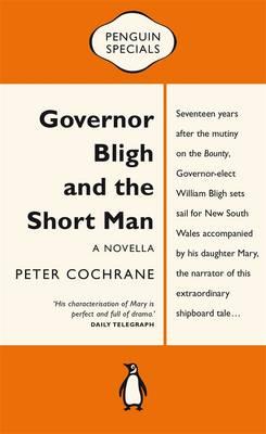Governor Bligh & The Short Man: Penguin Special book