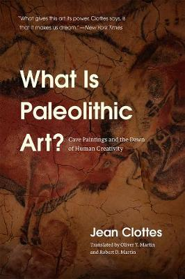 What is Paleolithic Art? by Jean Clottes
