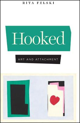 Hooked: Art and Attachment by Rita Felski