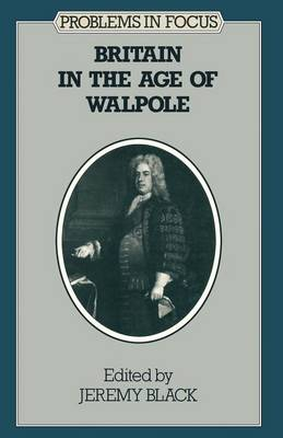 Britain in the Age of Walpole by Professor Jeremy Black