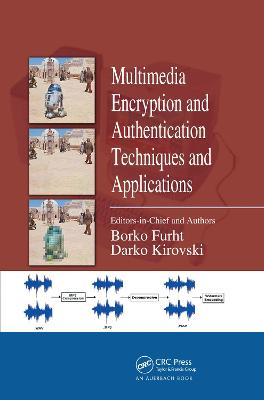 Multimedia Encryption and Authentication Techniques and Applications by Borko Furht