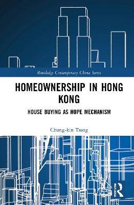 Homeownership in Hong Kong: House Buying as Hope Mechanism book