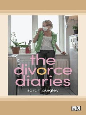 The Divorce Diaries by Sarah Quigley