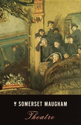 Theatre by W Somerset Maugham