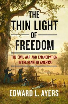 The Thin Light of Freedom by Edward L. Ayers