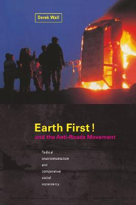 Earth First:Anti-Road Movement by Derek Wall