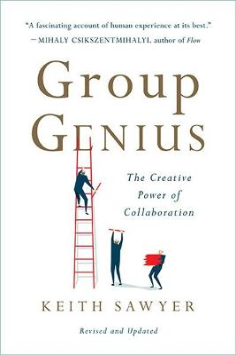 Group Genius (Revised Edition) by Keith Sawyer