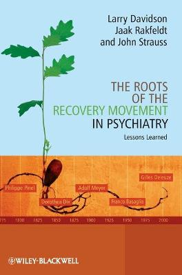 The Roots of the Recovery Movement in Psychiatry by Larry Davidson
