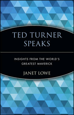 Ted Turner Speaks by Ted Turner