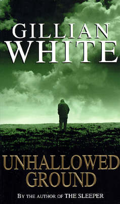 Unhallowed Ground by Gillian White