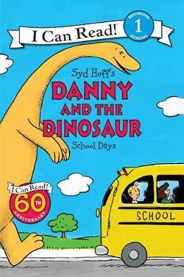 Danny and the Dinosaur: School Days by Syd Hoff