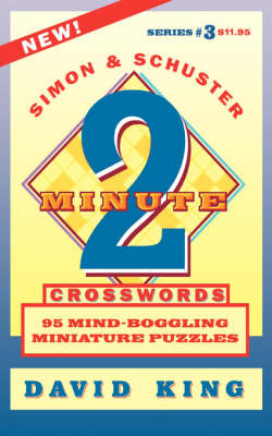 SIMON & SCHUSTER TWO-MINUTE CROSSWORDS Vol. 3 by David King