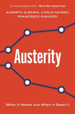 Austerity: When It Works and When It Doesn't by Alberto Alesina