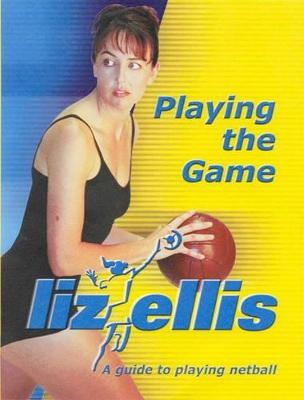 Playing the Game by Liz Ellis