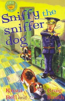 Sniffy the Sniffer Dog by Krista Bell