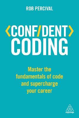 Confident Coding by Rob Percival