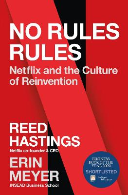 No Rules Rules: Netflix and the Culture of Reinvention by Reed Hastings