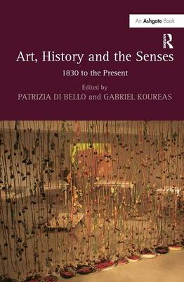 Art, History and the Senses: 1830 to the Present book