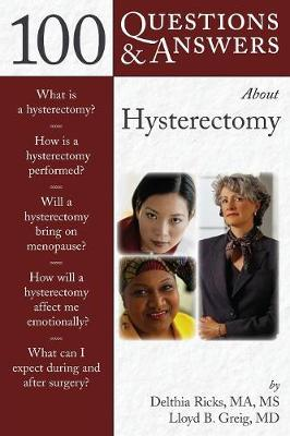 100 Questions  &  Answers About Hysterectomy by Lloyd B. Greig