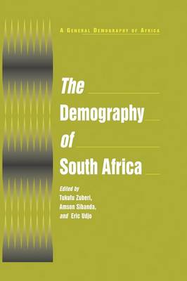 The Demography of South Africa by Tukufu Zuberi
