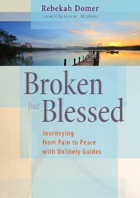 Broken But Blessed by Rebekah Domer