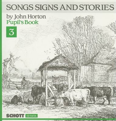 Songs Signs and Stories, Pupil's Book 3 by John Horton