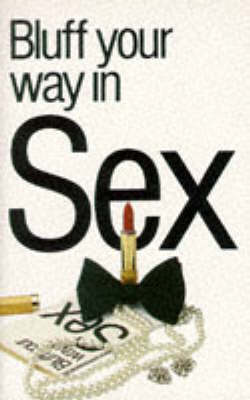 Bluff Your Way in Sex by Timothy Webb