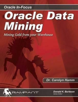 Oracle Data Mining by Carolyn Hamm
