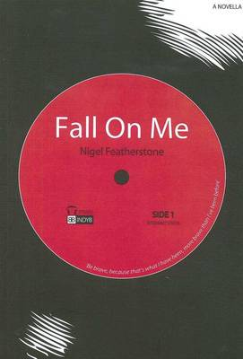 Fall on Me by Nigel Featherstone