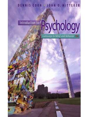 Introduction to Psychology: Gateways to Mind and Behavior with Concept Maps and Reviews by Dennis Coon