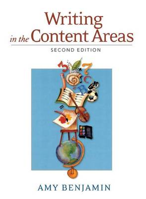 Writing in the Content Areas by Amy Benjamin