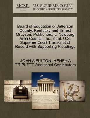 Board of Education of Jefferson County, Kentucky and Ernest Grayson, Petitioners, V. Newburg Area Council, Inc., et al. U.S. Supreme Court Transcript of Record with Supporting Pleadings by John A Fulton