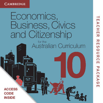 Economics, Business, Civics and Citizenship for the Australian Curriculum Year 10 Teacher Resource (Card) by Kathleen Thomas