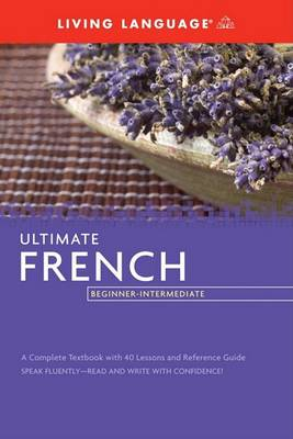 French Ultimate French Beginner-Intermediate (Bk) Intermediate (coursebook) by Living Language
