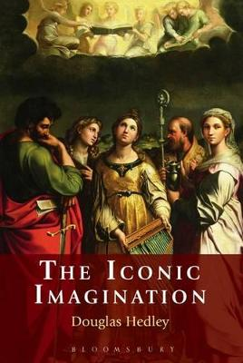 The Iconic Imagination by Douglas Hedley