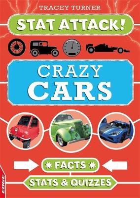 EDGE: Stat Attack: Crazy Cars: Facts, Stats and Quizzes by Tracey Turner