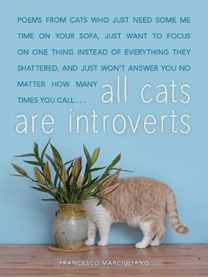 All Cats Are Introverts by Francesco Marciuliano