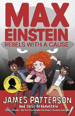 Max Einstein: Rebels with a Cause by James Patterson