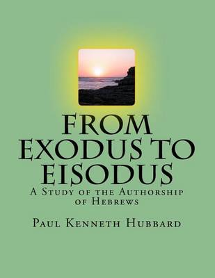 From Exodus to Eisodus by Kenneth Hubbard