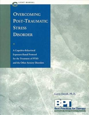 Overcoming Ptsd - Client Manual by Smyth