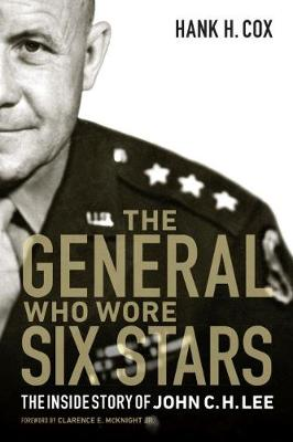 The General Who Wore Six Stars by Hank H Cox