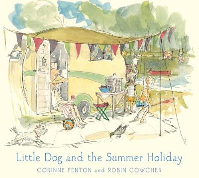 Little Dog and the Summer Holiday by Corinne Fenton